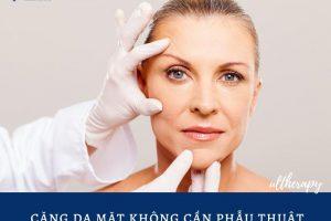 Căng da mặt không cần phẫu thuật | Lấy lại nét thanh xuân sau 60 phút