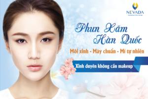 Phun xăm Hàn Quốc: Xăm môi, xăm lông mày lên màu chuẩn như ý