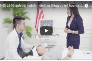 Video:NSND Lê Khanh chia sẻ lý do cần phải nâng cơ trẻ hóa da bằng CN Ultherapy