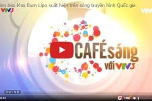 Cafe sáng VTV3 đưa tin về phương pháp giảm béo đỉnh cao không cần phẫu thuật