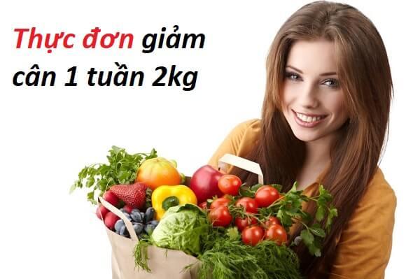 Cách, Thực đơn giảm cân 1 tuần giảm cân 2 kg trong 1 tuần cho nữ