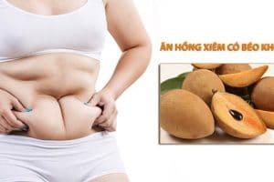 Ăn hồng xiêm có béo không? Giải đáp từ chuyên gia dinh dưỡng