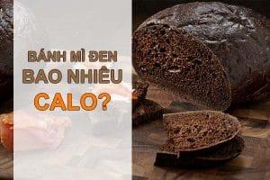 Bánh mì đen bao nhiêu calo? Cách giảm cân cấp tốc hiệu quả khiến bạn không ngờ tới