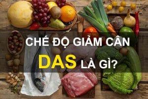 Chế độ giảm cân Das là gì? Thực đơn giảm cân giảm 3kg trong 1 tuần