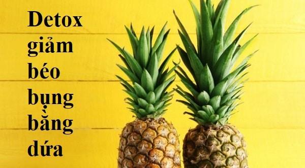 detox dứa giảm mỡ bụng, nước detox dứa giảm mỡ bụng, detox giảm mỡ bụng bằng dứa, detox thơm giảm mỡ bụng, làm detox dứa giảm mỡ bụng, detox giảm mỡ bụng từ dứa, detox giảm mỡ bụng từ dứa, detox giảm mỡ bụng với dứa