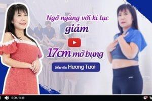 Diễn viên hài Hương Tươi chia sẻ bí quyết giảm 17cm vòng bụng sau 10 ngày