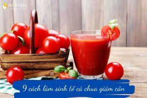 Top 9 cách làm sinh tố cà chua giảm cân tại nhà hiệu quả bất ngờ