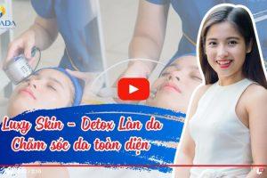 Trải nghiệm dịch vụ chăm sóc da chuyên sâu Luxy Skin | Bí quyết sở hữu làn da hoàn hảo