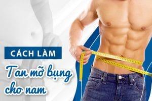 5 cách giảm mỡ bụng cho nam trong 1 tuần | Đọc ngay để sở hữu cơ bụng 6 múi