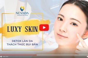 """Trải nghiệm liệu trình chăm sóc da chuyên sâu Luxy Skin """"thách thức bụi bẩn"""""""
