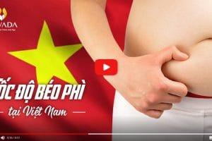 Đại dịch béo phì đổ bộ Việt Nam với tốc độ khủng khiếp