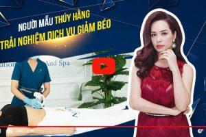 Video trải nghiệm dịch vụ giảm béo của siêu mẫu Thúy Hằng