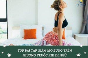 TOP 9 bài tập giảm mỡ bụng trên giường trước khi ngủ cho các nàng: Đánh bay mỡ bụng chỉ trong vòng 5 phút!