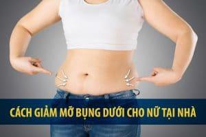 Bỏ túi ngay các cách giảm mỡ bụng dưới cho nữ tại nhà hiệu quả bất ngờ
