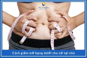 Bảng xếp hạng các cách giảm mỡ bụng dưới cho nữ tại nhà nhanh và hiệu quả nhất tại nhà