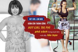 Mang tiếng là hotgirl sexy nhất VBB mà lại có lúc tăng cân phá dáng mất kiểm soát, Linh Miu đã có màn đáp trả cực gắt bằng kết quả giảm béo thượng thừa