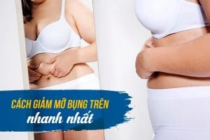 Bật mí những cách giảm mỡ bụng trên rốn được chứng minh hiệu quả nhất
