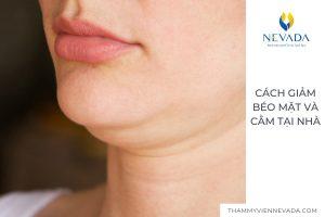 Tự tin với cách giảm béo mặt và cằm tại nhà hiệu quả cho khuôn mặt