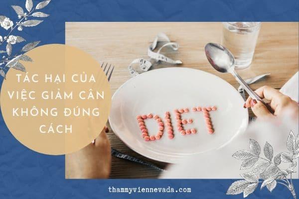 hậu quả giảm cân không đúng cách, hậu quả của việc giảm cân không đúng cách, tác hại của việc giảm cân không đúng cách, ăn kiêng giảm cân không đúng cách, giảm cân không đúng cách