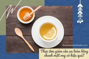 Kiểm chứng thực đơn giảm cân an toàn bằng chanh mật ong liệu có hiệu quả như mong đợi?