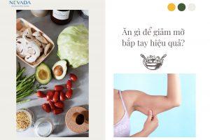 Ăn gì để giảm mỡ bắp tay và vai? Thực đơn 7 ngày đơn giản hiệu quả chi tiết
