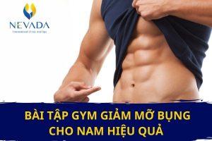 Đây là TOP bài tập gym giảm mỡ bụng cho nam hiệu quả nhất mà nam giới nên áp dụng