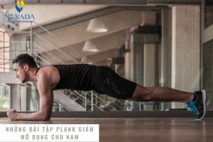 Tập plank 1 phút giảm bao nhiêu calo? TOP những bài tập plank giảm mỡ bụng cho nam hiệu quả