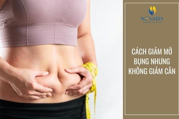 phương pháp giảm béo bụng nhưng không giảm cân