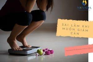 Ngã ngửa với những sai lầm khi muốn giảm cân ai cũng gặp phải