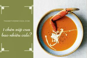 1 chén súp cua có chứa bao nhiêu calo? Ăn súp cua có mập không? Cách nấu súp cua ăn giảm cân tốt cho sức khỏe