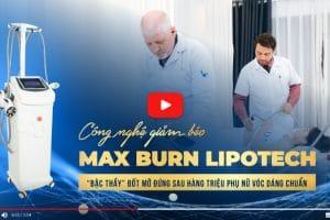 Bùng nổ ngành công nghệ giảm béo với siêu phẩm Max Burn LipoTech – Độc quyền tại Thẩm mỹ viện Quốc tế Nevada