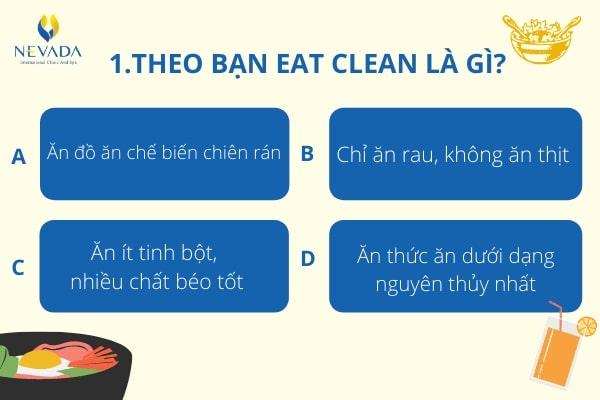 Quiz | Bạn có đang hiểu rõ về chế độ ăn Eat Clean giống sao Việt dưới đây…