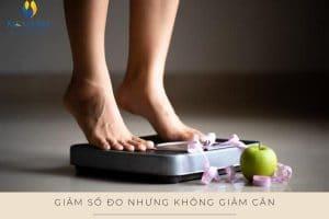 Giảm số đo nhưng không giảm cân thực chất là gì?
