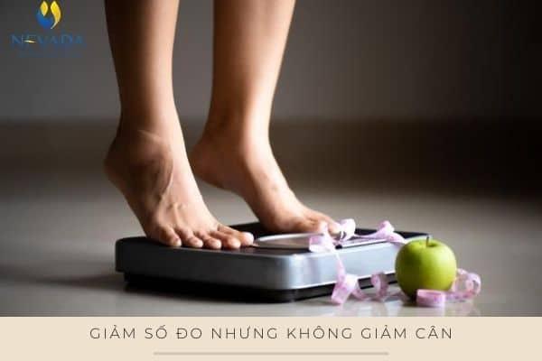 giảm số đo nhưng không giảm cân, giảm cân nhưng không giảm số đo, giảm eo nhưng không giảm cân