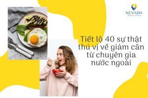 Tiết lộ 40 sự thật thú vị về giảm cân từ chuyên gia nước ngoài
