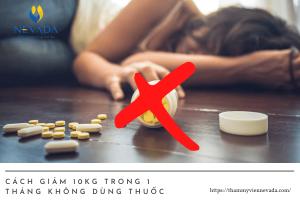 Đâu là cách giảm 10kg trong 1 tháng không dùng thuốc hiệu quả cho phụ nữ?