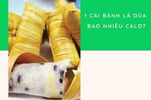 1 cái bánh lá dừa bao nhiêu calo? Ăn bánh lá dừa có giảm cân không?
