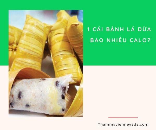bánh lá dừa nhân chuối bao nhiêu calo, bánh lá dừa nhân đậu bao nhiêu calo, bánh lá dừa bến tre bao nhiêu calo, 1 cái bánh lá dừa bao nhiêu calo, Ăn bánh là dừa có giảm cân không, Cách gói bánh lá dừa
