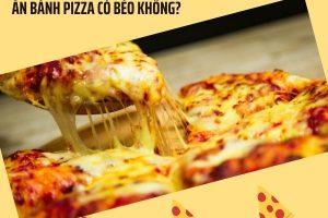 Ăn bánh pizza có béo không? 1 miếng pizza chứa bao nhiêu calo? Giải đáp thắc mắc từ các chuyên gia