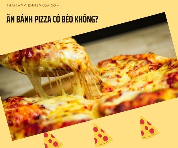 Ăn bánh pizza có béo không, Năng lượng trong pizza, ăn pizza có béo không, 1 miếng pizza bao nhiêu calo, bánh pizza bao nhiêu calo, Một pizza size m bao nhiêu calo, 1 miếng pizza chứa bao nhiêu calo, Ăn pizza có nổi mụn không, ăn pizza có mập không, ăn pizza có tốt không, bà bầu ăn pizza có tốt không, mang thai ăn pizza có tốt không, ăn pizza có tăng cân không, ăn pizza béo không