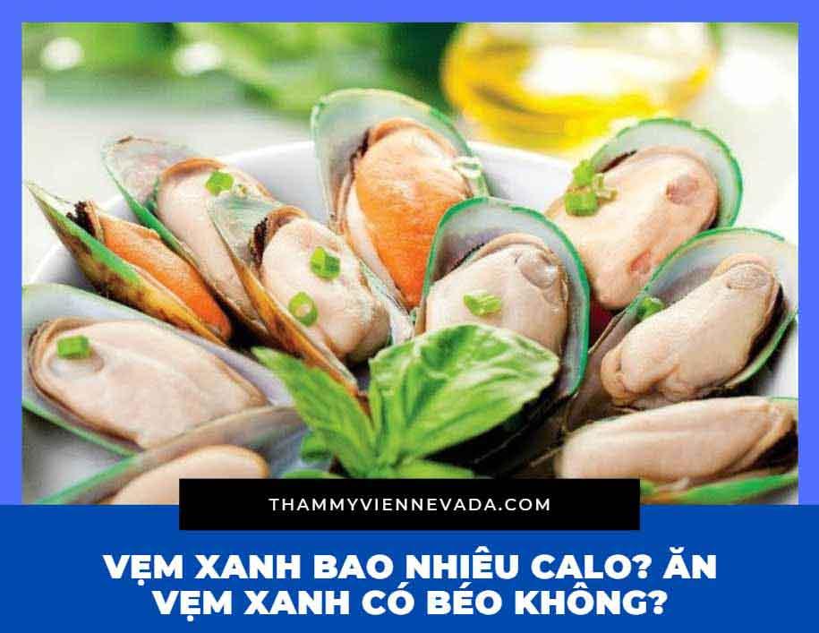 vẹm bao nhiêu calo, vẹm xanh bao nhiêu calo, ăn vẹm xanh có béo không, cách ăn vẹm xanh giảm cân, cách chế biến vẹm xanh giảm cân