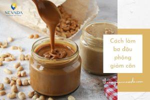 Hé lộ cách làm bơ đậu phộng giảm cân theo công thức của đầu bếp Pháp
