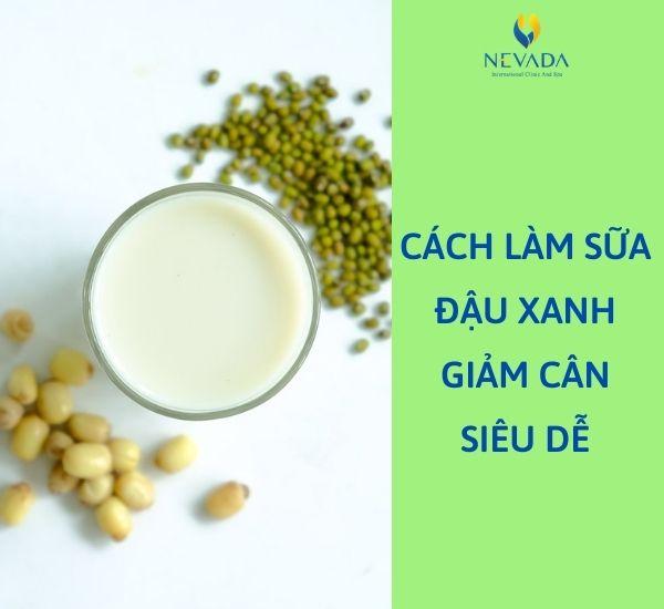 sữa đậu xanh giảm cân, sữa đậu xanh có giảm cân không, cách làm sữa đậu xanh giảm cân