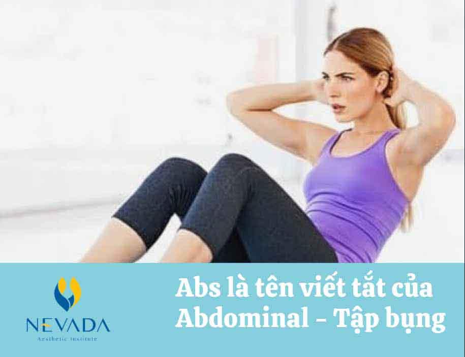 tập abs đốt bao nhiêu calo, tập abs tại nhà, tập abs có giảm mỡ bụng không, tập abs bị đau lưng, abs tập bụng, bài tập abs là gì