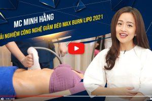 Nghe MC Minh Hằng chia sẻ bí quyết giảm béo trong một nốt nhạc cùng công nghệ Max Burn Lipo 2021
