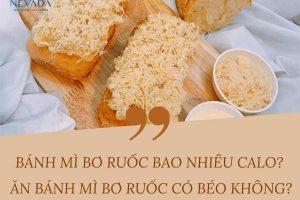 Ăn bánh mì bơ ruốc có béo không? Ai thích ăn bánh mì bơ ruốc nhất định phải biết điều này