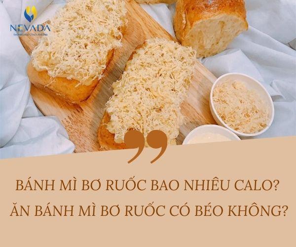 ăn bánh mì ruốc có béo không, ăn bánh mì bơ ruốc có béo không