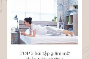 TOP 5 bài tập giảm mỡ chân trên giường siêu dễ lại hiệu quả không tưởng