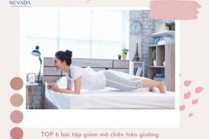TOP 6 bài tập giảm mỡ chân trên giường siêu dễ lại hiệu quả không tưởng