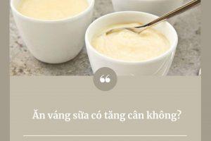 Ăn váng sữa có tăng cân không? Những tiết lộ về váng sữa bao nhiêu calo khiến bạn mắt chữa A mồm chữ O